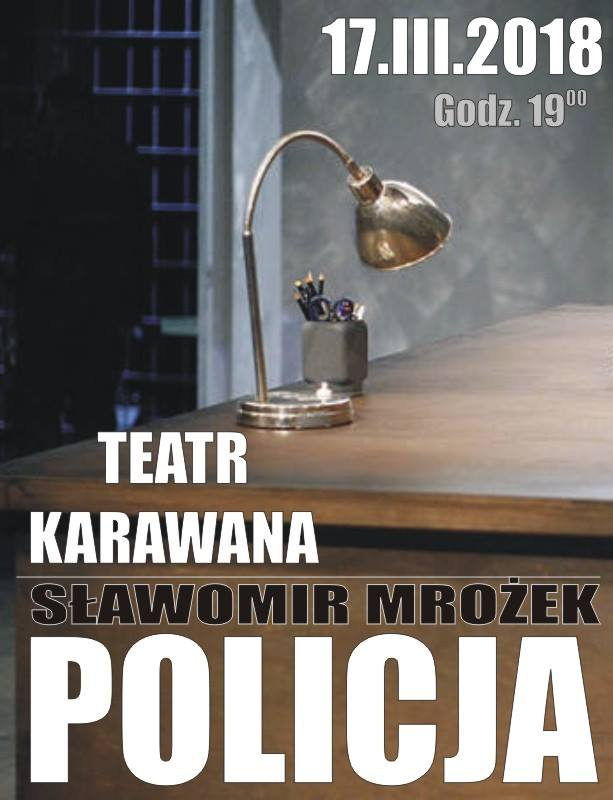 """POLICJA"" – Spektakl Teatru Karawana już 17 marca (sobota)"